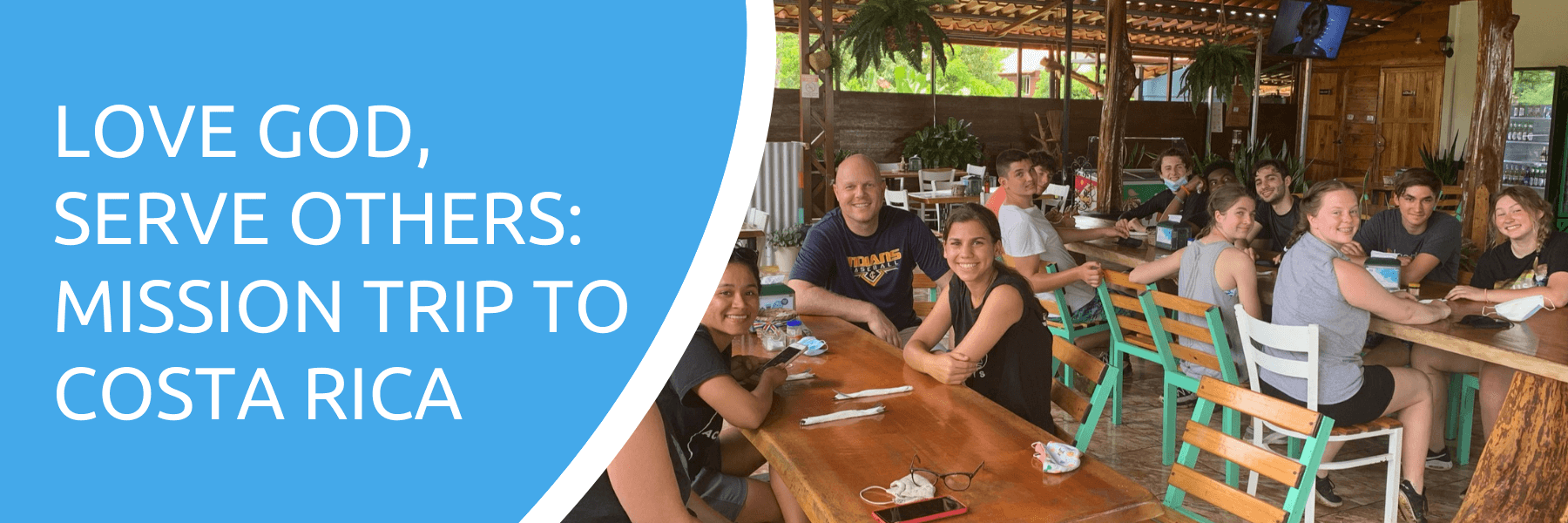Love God, serve others: mission trip to Costa Rica